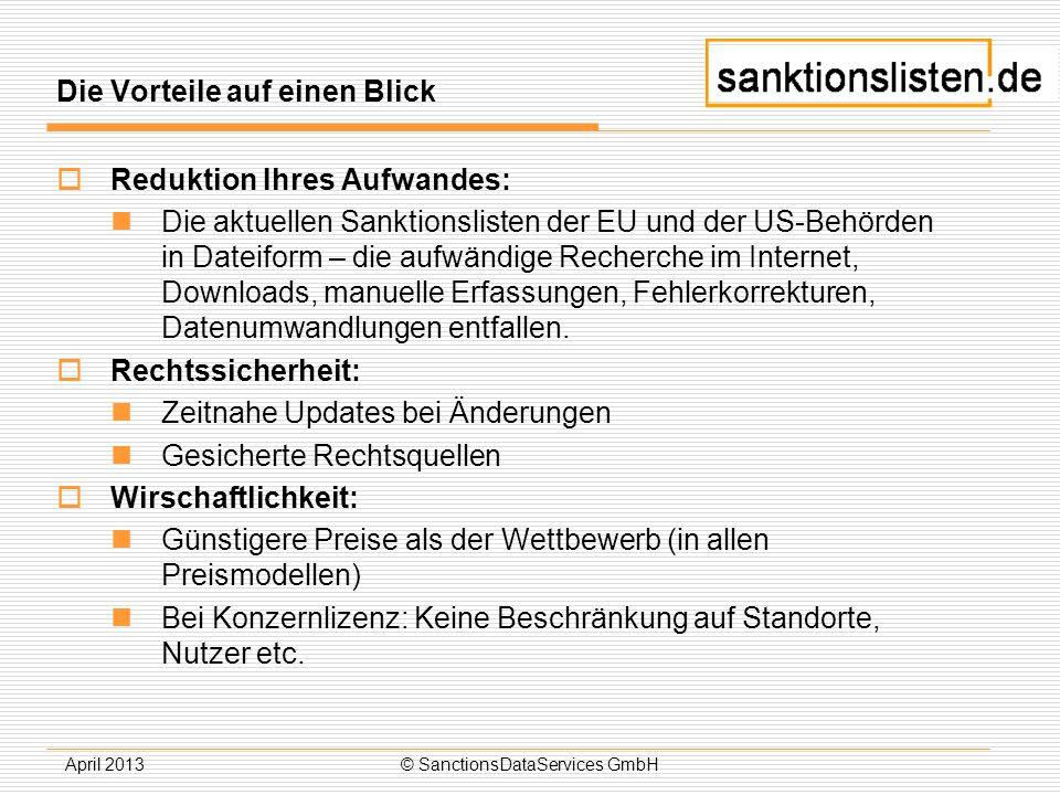 April 2013© SanctionsDataServices GmbH Kooperation mit ID.prove ist ein schlankes und kostengünstiges Softwaretool, das es einfach per Mausklick ermöglicht, der Verpflichtung zum Abgleich Ihrer Geschäftspartnerdaten mit den Sanktionslisten nachzukommen.