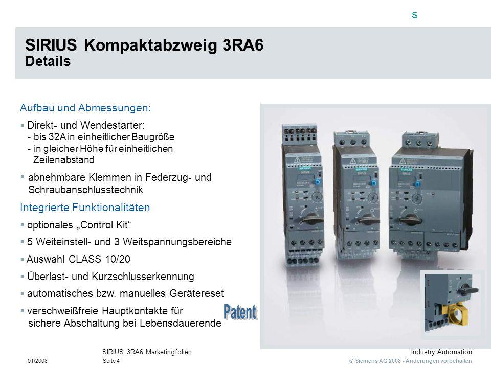 s © Siemens AG 2008 - Änderungen vorbehalten Industry Automation 01/2008Seite 4 SIRIUS 3RA6 Marketingfolien Aufbau und Abmessungen: Direkt- und Wendes
