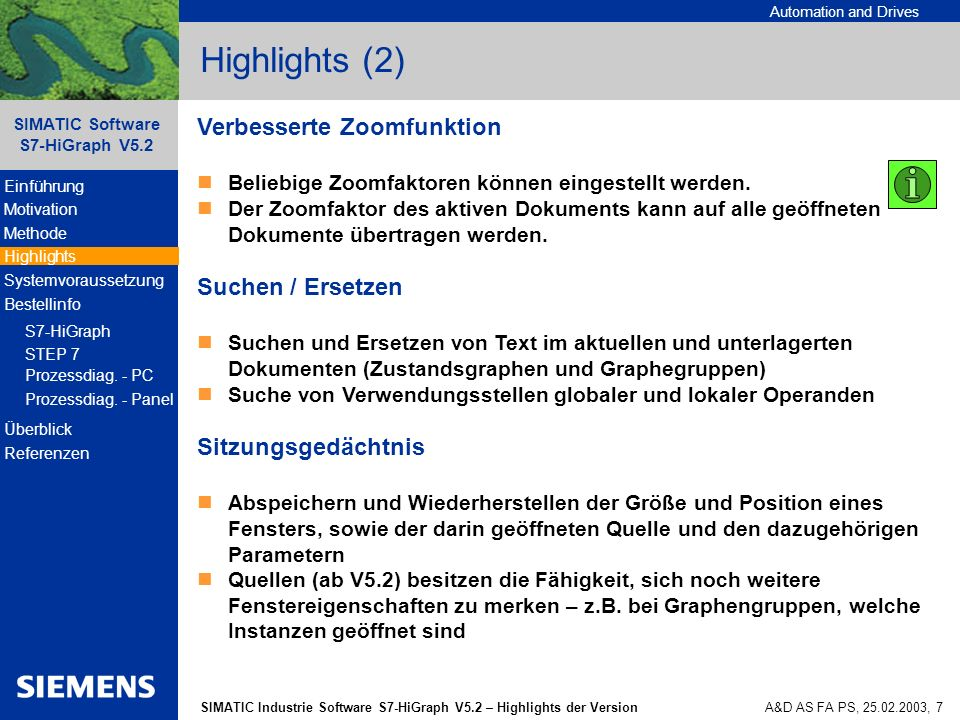 Automation and Drives SIMATIC Industrie Software S7-HiGraph V5.2 – Highlights der Version SIMATIC Software S7-HiGraph V5.2 A&D AS FA PS, 25.02.2003, 7