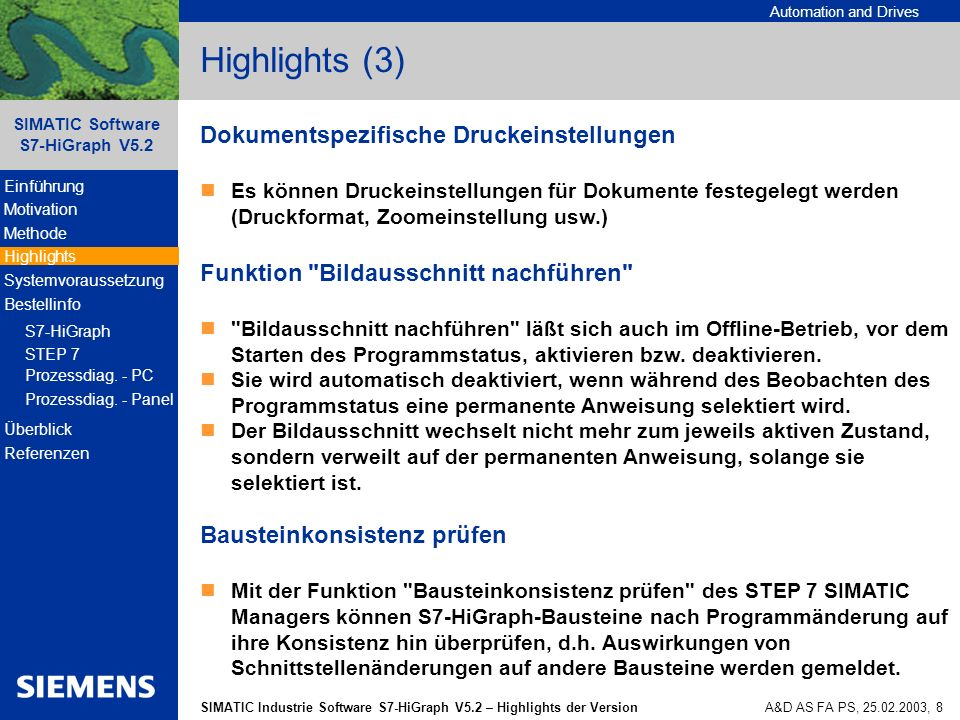 Automation and Drives SIMATIC Industrie Software S7-HiGraph V5.2 – Highlights der Version SIMATIC Software S7-HiGraph V5.2 A&D AS FA PS, 25.02.2003, 8