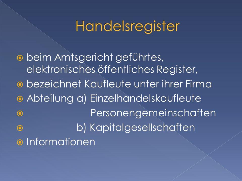 beim Amtsgericht geführtes, elektronisches öffentliches Register, bezeichnet Kaufleute unter ihrer Firma Abteilung a) Einzelhandelskaufleute Personeng