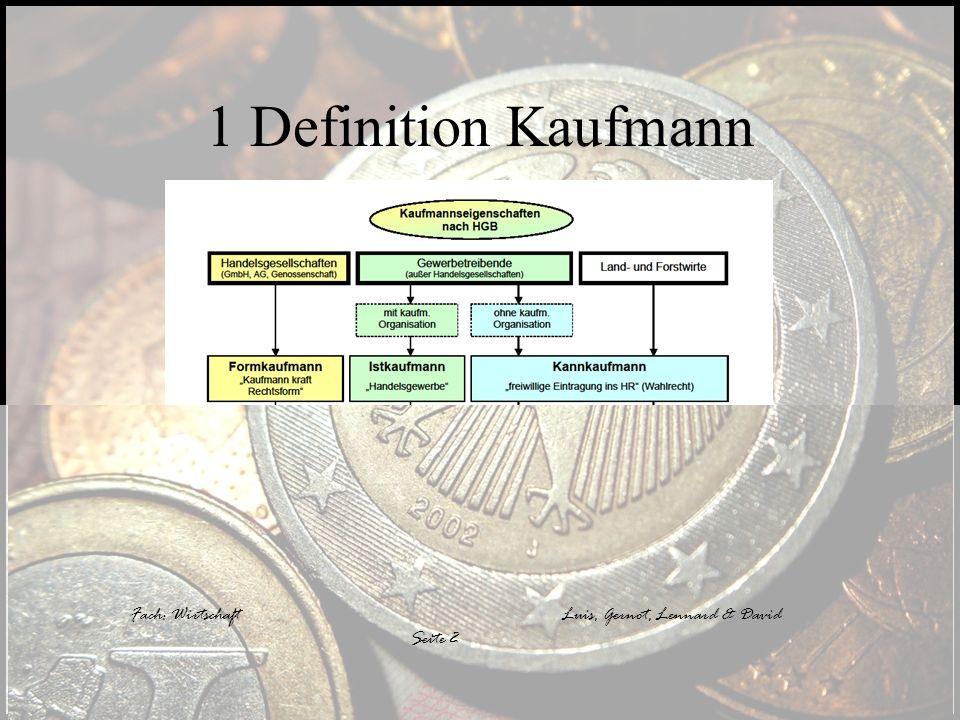 Fach: WirtschaftLuis, Gernot, Lennard & David Seite 2 1 Definition Kaufmann Fach: WirtschaftLuis, Gernot, Lennard & David Seite 2