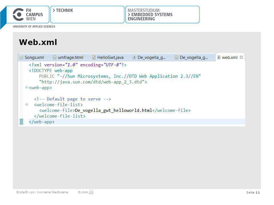 Seite 11 Web.xml Erstellt von: Vorname Nachnamett.mm.jjjj