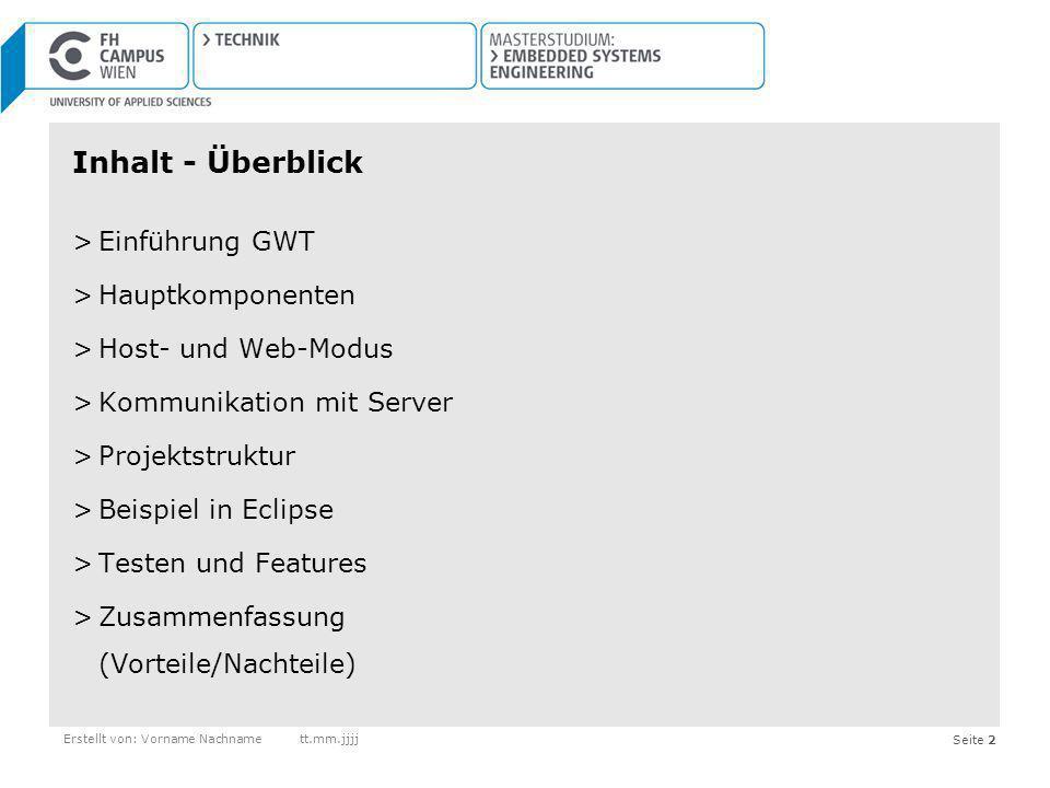 Seite 2 Inhalt - Überblick >Einführung GWT >Hauptkomponenten >Host- und Web-Modus >Kommunikation mit Server >Projektstruktur >Beispiel in Eclipse >Tes
