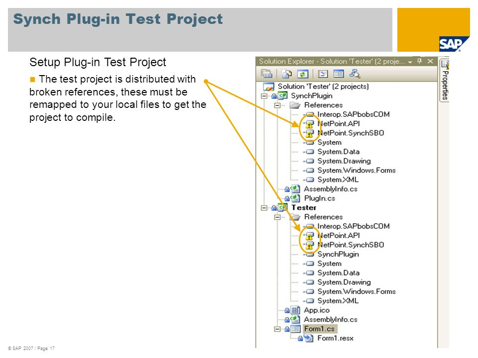 Synch Plug-in Test Project Setup Plug-in Test Project The test project is distributed with broken references, these must be remapped to your local fil