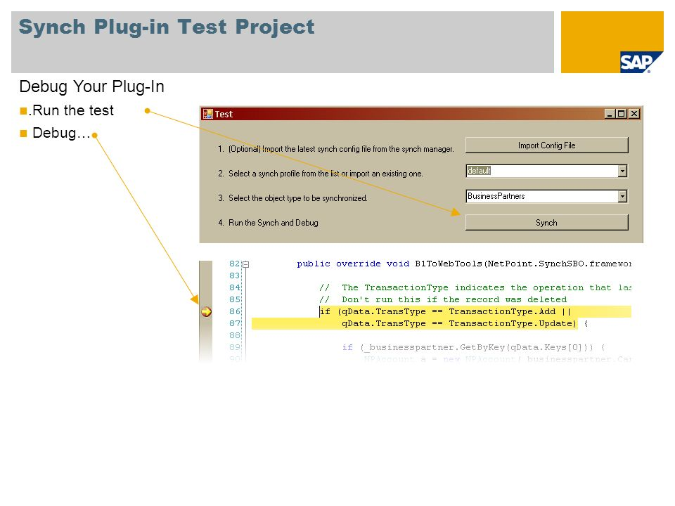 Synch Plug-in Test Project Debug Your Plug-In.Run the test Debug…