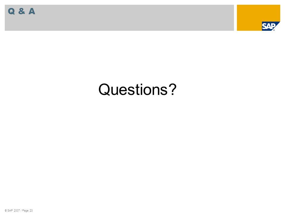 © SAP 2007 / Page 23 Q & A Questions?