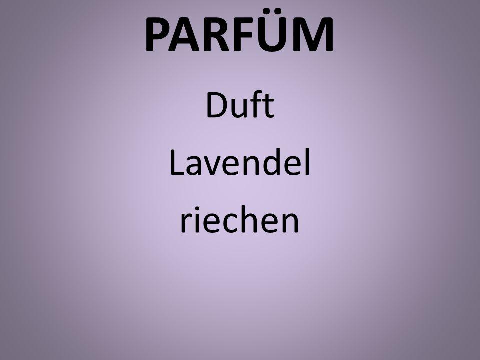 PARFÜM Duft Lavendel riechen