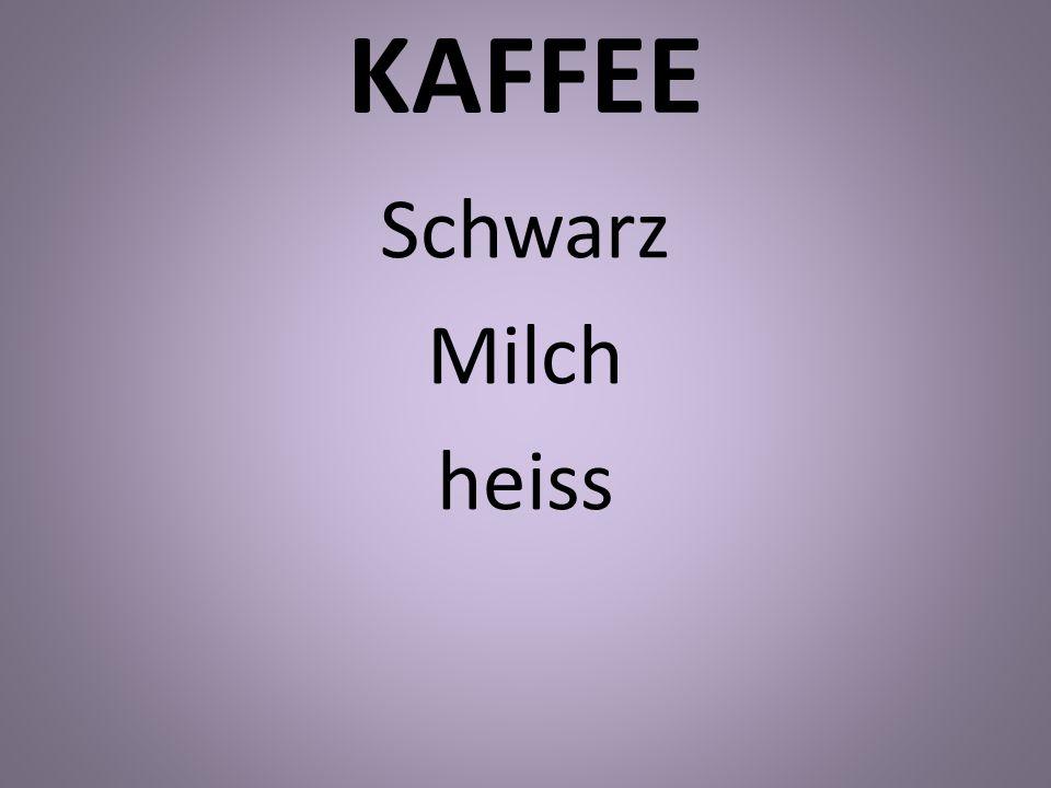 KAFFEE Schwarz Milch heiss