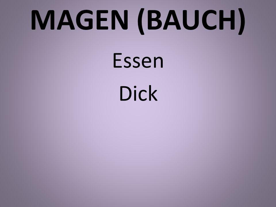 MAGEN (BAUCH) Essen Dick