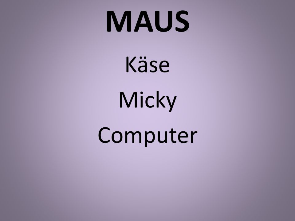 MAUS Käse Micky Computer