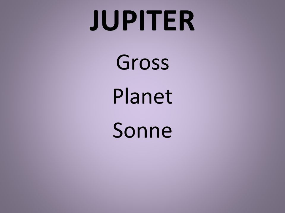 JUPITER Gross Planet Sonne