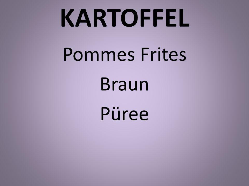 KARTOFFEL Pommes Frites Braun Püree