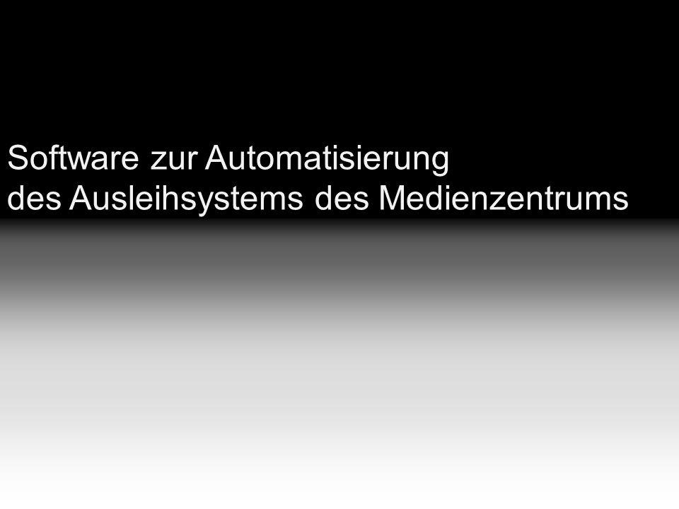 Software zur Automatisierung des Ausleihsystems des Medienzentrums 1
