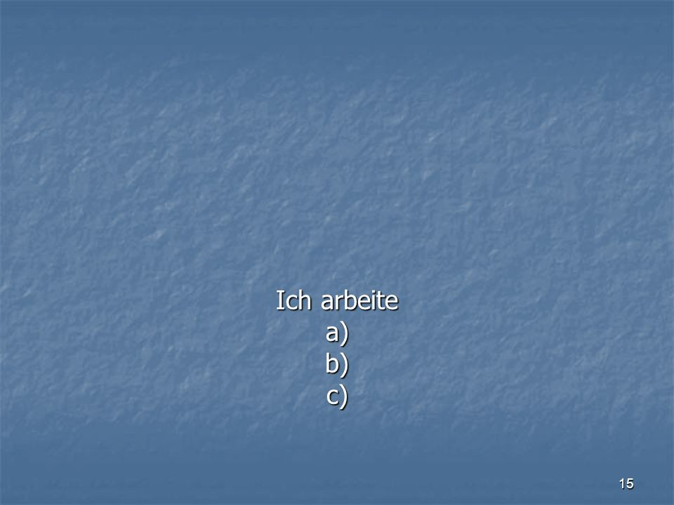 15 a)b)c)