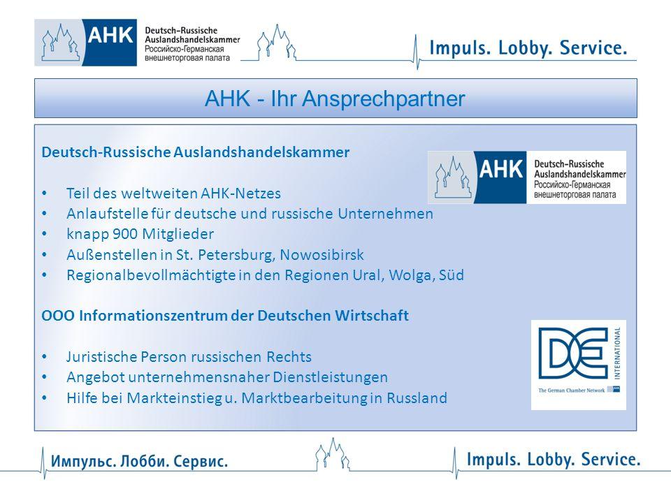 AHK - Ihr Ansprechpartner Deutsch-Russische Auslandshandelskammer Teil des weltweiten AHK-Netzes Anlaufstelle für deutsche und russische Unternehmen k