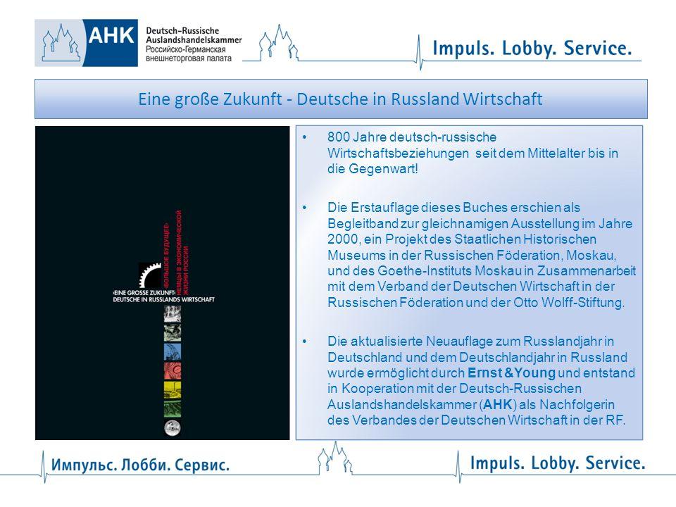 Eine große Zukunft - Deutsche in Russland Wirtschaft 800 Jahre deutsch-russische Wirtschaftsbeziehungen seit dem Mittelalter bis in die Gegenwart! Die