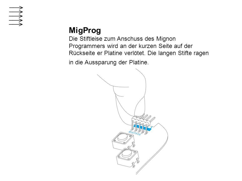 MigProg Die Stiftleise zum Anschuss des Mignon Programmers wird an der kurzen Seite auf der Rückseite er Platine verlötet. Die langen Stifte ragen in