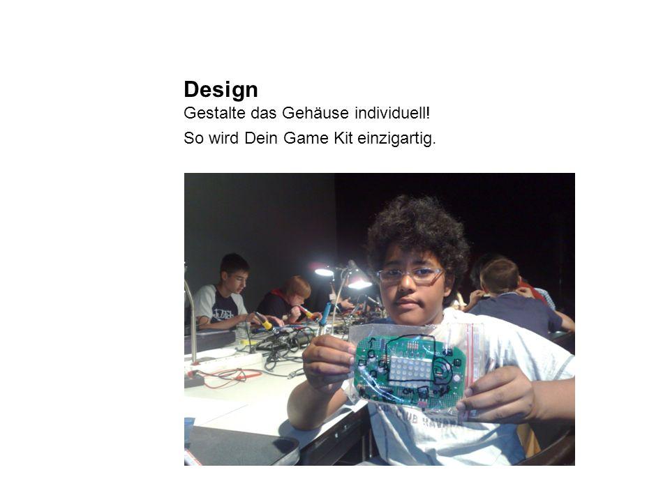 Design Gestalte das Gehäuse individuell! So wird Dein Game Kit einzigartig.