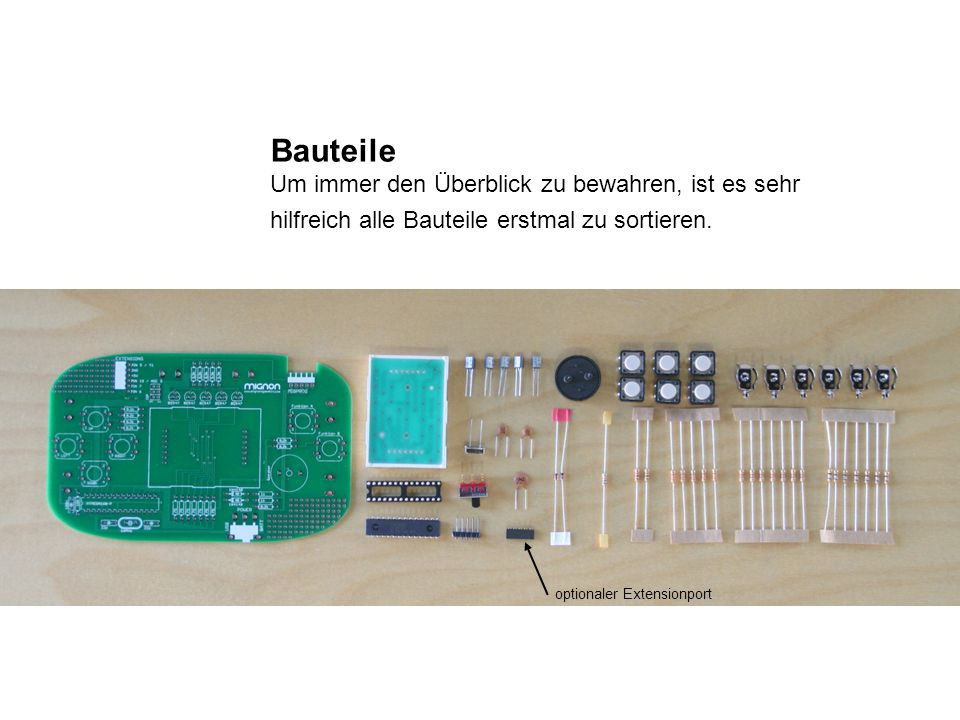 Kondensatoren Zwei kleine 22pF Kondensatoren rechts und links stabilisieren die Schwingung des Quarzes in der Mitte.