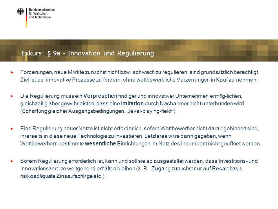 Exkurs: § 9a - Innovation und Regulierung Forderungen, neue M ä rkte zun ä chst nicht bzw. schwach zu regulieren, sind grunds ä tzlich berechtigt. Zie