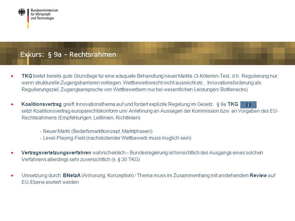 Exkurs: § 9a - Rechtsrahmen TKG bietet bereits gute Grundlage f ü r eine ad ä quate Behandlung neuer M ä rkte (3-Kriterien-Test, d.h. Regulierung nur,