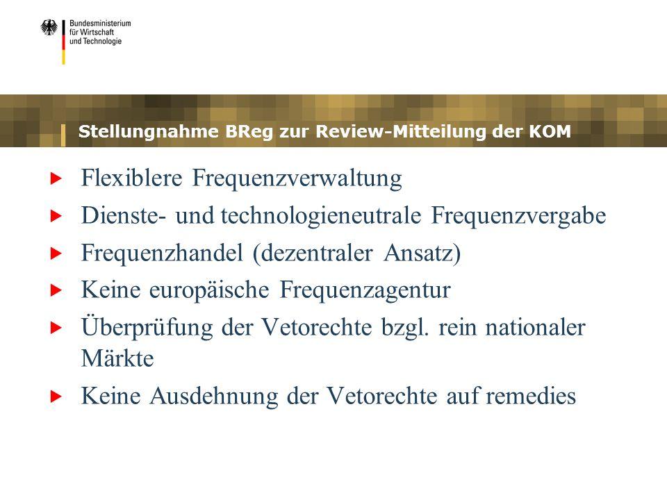Stellungnahme BReg zur Review-Mitteilung der KOM Flexiblere Frequenzverwaltung Dienste- und technologieneutrale Frequenzvergabe Frequenzhandel (dezent