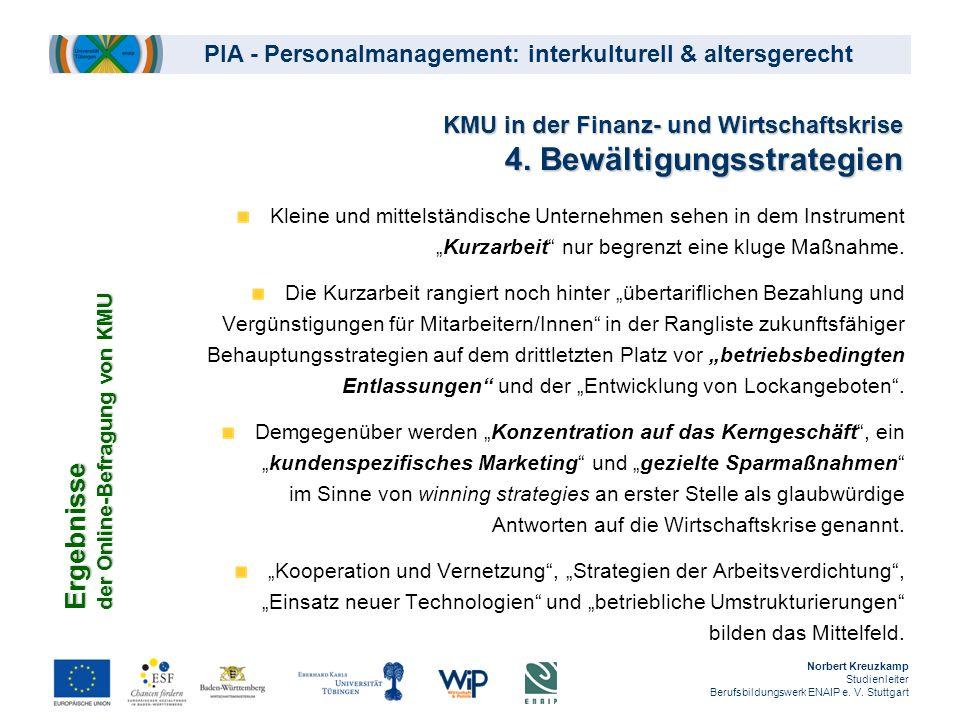 PIA - Personalmanagement: interkulturell & altersgerecht KMU in der Finanz- und Wirtschaftskrise 4. Bewältigungsstrategien Kleine und mittelständische