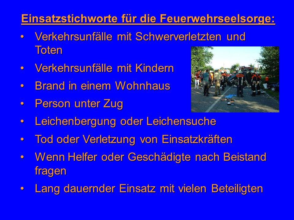 Einsatzstichworte für die Feuerwehrseelsorge: Verkehrsunfälle mit Schwerverletzten und TotenVerkehrsunfälle mit Schwerverletzten und Toten Verkehrsunf
