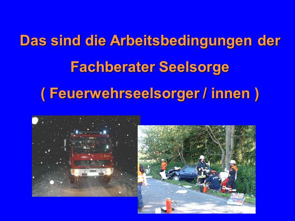 Das sind die Arbeitsbedingungen der Fachberater Seelsorge ( Feuerwehrseelsorger / innen )