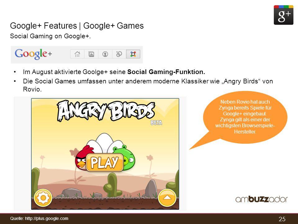 25 Google+ Features | Google+ Games Social Gaming on Google+. Im August aktivierte Goolge+ seine Social Gaming-Funktion. Die Social Games umfassen unt