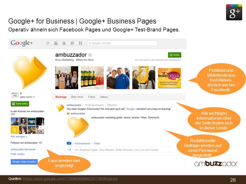 28 Google+ for Business | Google+ Business Pages Operativ ähneln sich Facebook Pages und Google+ Test-Brand Pages. Profilbild und Bilderleiste aus fün