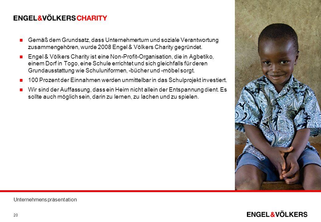 Unternehmenspräsentation 20 Gemäß dem Grundsatz, dass Unternehmertum und soziale Verantwortung zusammengehören, wurde 2008 Engel & Völkers Charity geg