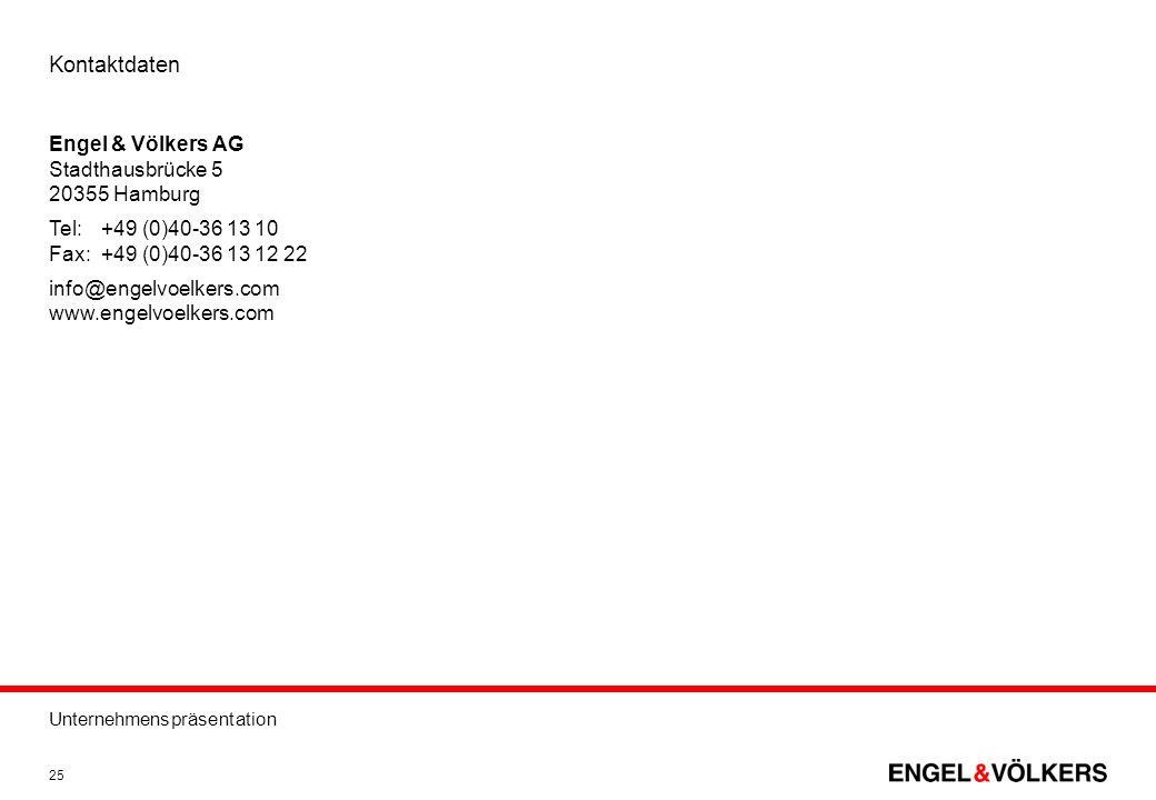 Unternehmenspräsentation 25 Kontaktdaten Engel & Völkers AG Stadthausbrücke 5 20355 Hamburg Tel:+49 (0)40-36 13 10 Fax:+49 (0)40-36 13 12 22 info@enge