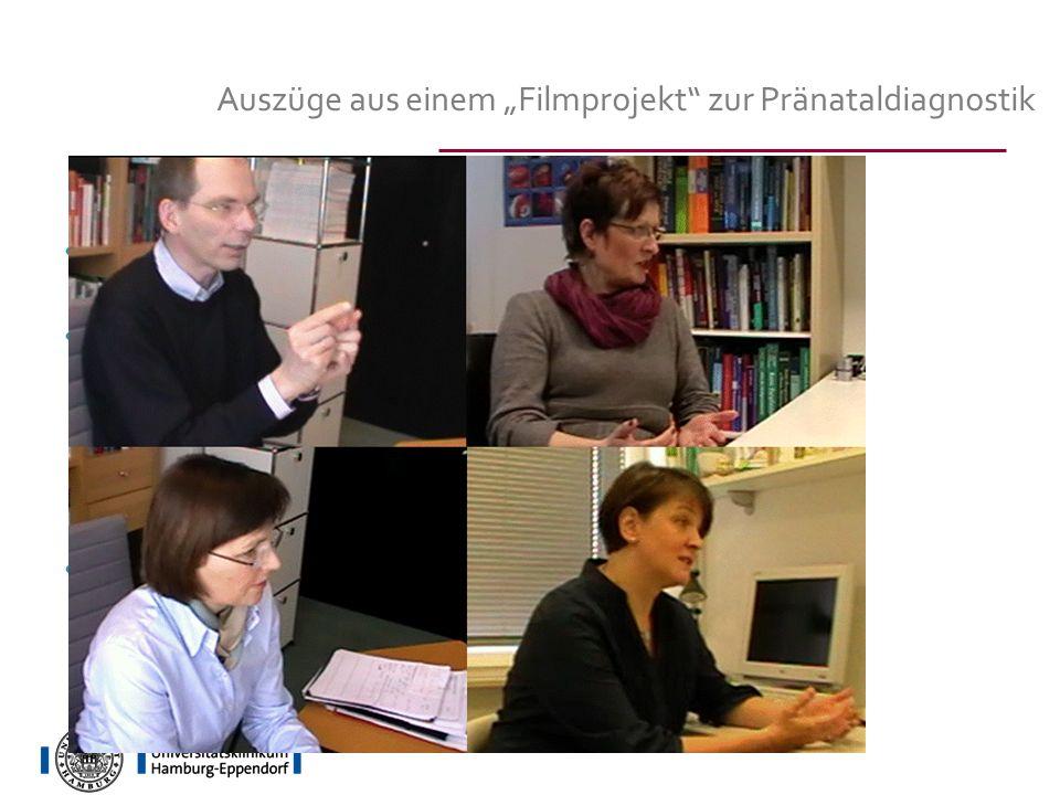 Auszüge aus einem Filmprojekt zur Pränataldiagnostik Beratung einer Entscheidung über Pränataldiagnostik Mit vier BeraterInnen aus unterschiedlichern