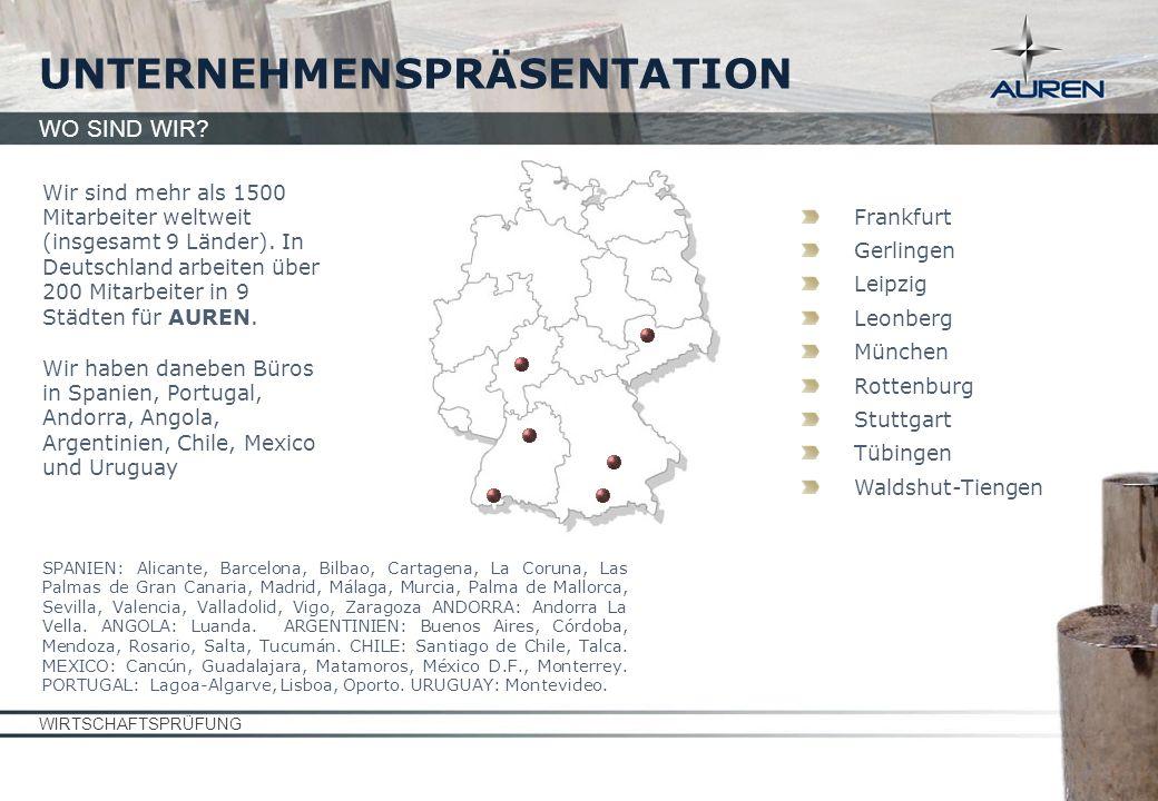 WIRTSCHAFTSPRÜFUNG UNTERNEHMENSPRÄSENTATION WO SIND WIR? Wir sind mehr als 1500 Mitarbeiter weltweit (insgesamt 9 Länder). In Deutschland arbeiten übe