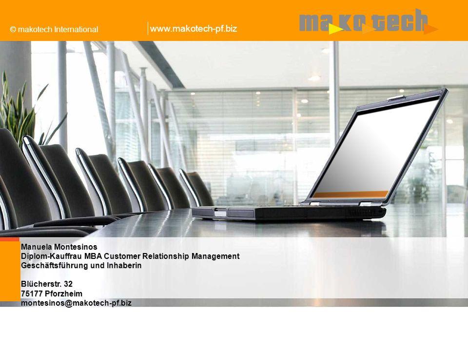 Manuela Montesinos Dipl.- Kffr. Marketing MBA CRM makotech GmbH Pforzheim Tel. 07231 586 25 75 Manuela.Montesinos@makotech.de Manuela.Montesinos@makot