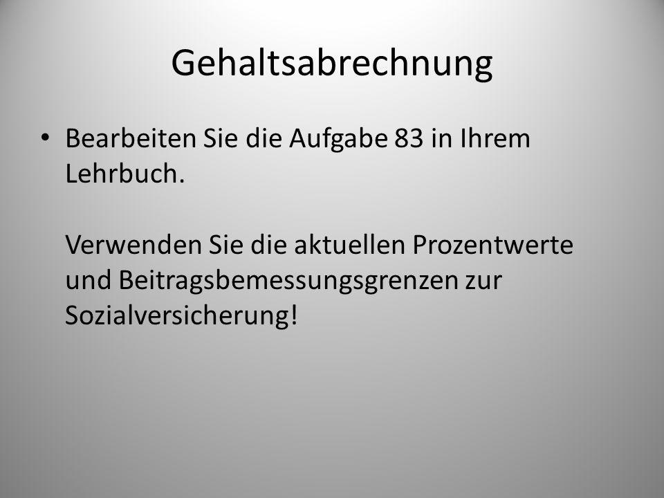 #83: Gehaltsabrechnung Bruttoentgelt4.648,00 -Lohnsteuer1.028,91 -Kirchensteuer 72,36 -SolZ 44,22 -KV (8,2% v.