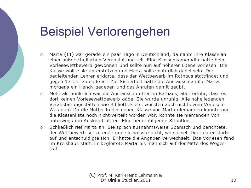 Beispiel Verlorengehen Marta (11) war gerade ein paar Tage in Deutschland, da nahm ihre Klasse an einer außerschulischen Veranstaltung teil. Eine Klas