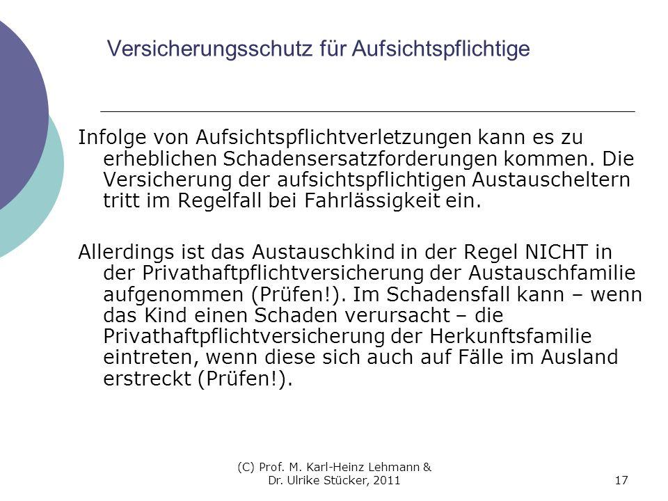 (C) Prof. M. Karl-Heinz Lehmann & Dr. Ulrike Stücker, 201117 Versicherungsschutz für Aufsichtspflichtige Infolge von Aufsichtspflichtverletzungen kann