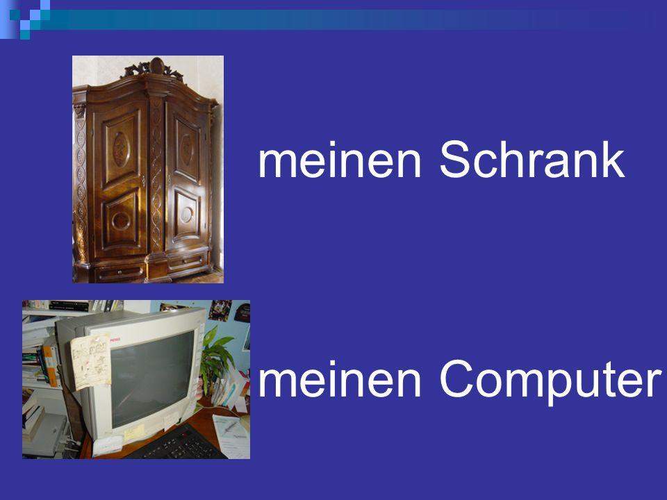 meinen Schrank meinen Computer