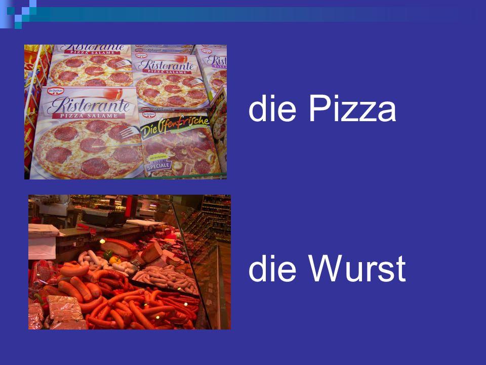 die Pizza die Wurst