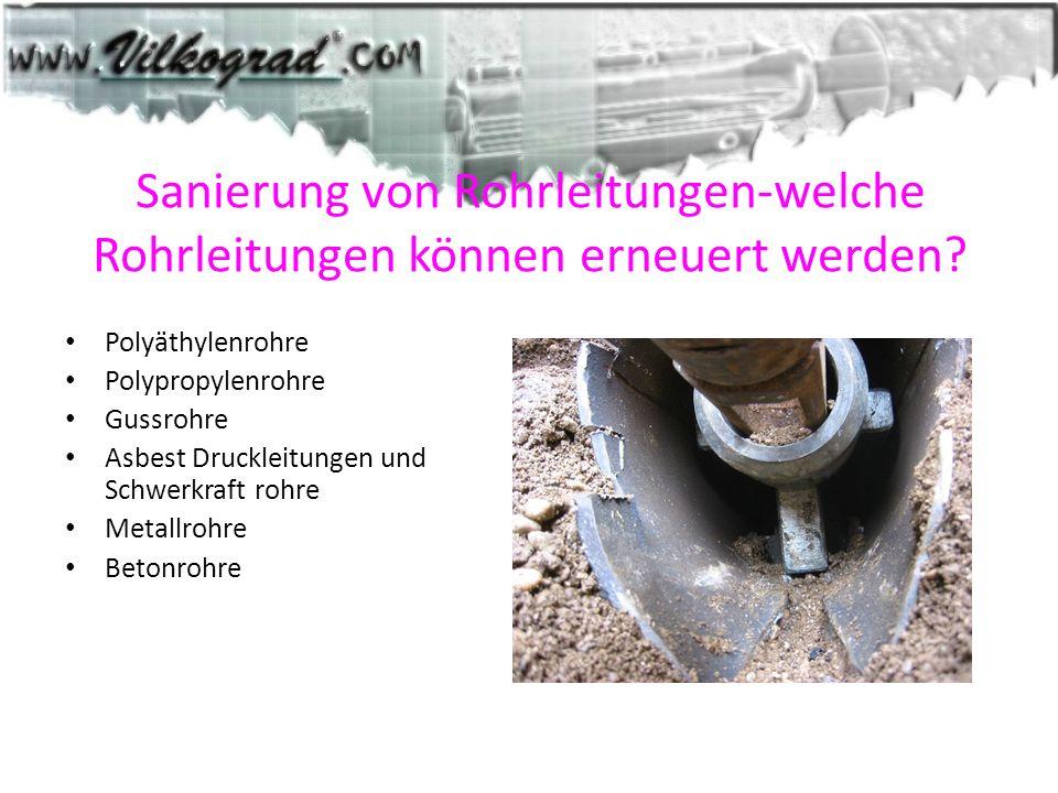 Sanierung von Rohrleitungen-welche Rohrleitungen können erneuert werden? Polyäthylenrohre Polypropylenrohre Gussrohre Asbest Druckleitungen und Schwer