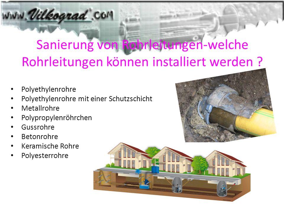 Sanierung von Rohrleitungen-welche Rohrleitungen können installiert werden ? Polyethylenrohre Polyethylenrohre mit einer Schutzschicht Metallrohre Pol