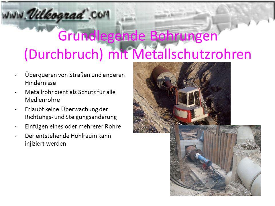 Grundlegende Bohrungen ( Durchbruch ) mit Metallschutzrohren -Überqueren von Straßen und anderen Hindernisse -Metallrohr dient als Schutz für alle Med