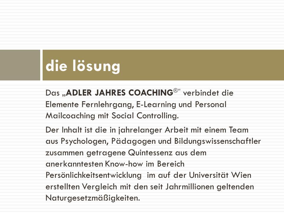 Das ADLER JAHRES COACHING ® verbindet die Elemente Fernlehrgang, E-Learning und Personal Mailcoaching mit Social Controlling. Der Inhalt ist die in ja