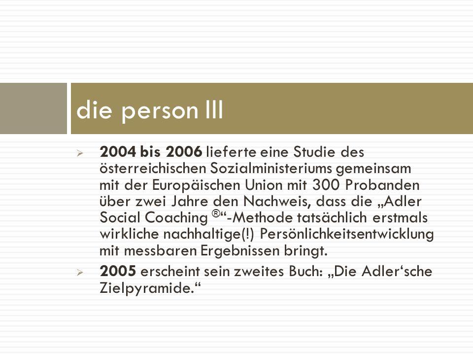 2004 bis 2006 lieferte eine Studie des österreichischen Sozialministeriums gemeinsam mit der Europäischen Union mit 300 Probanden über zwei Jahre den