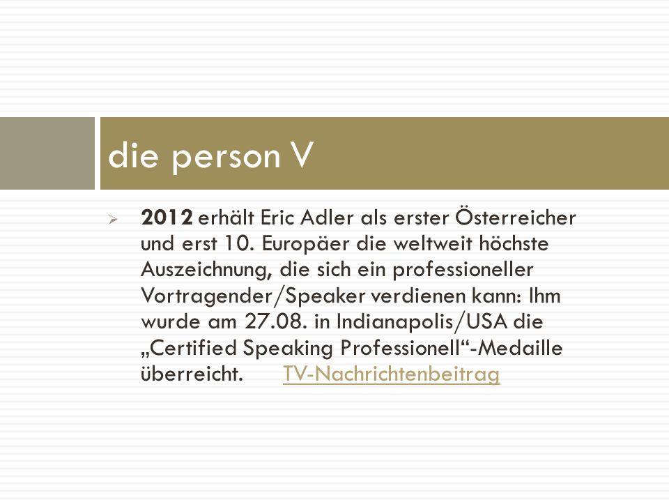 2012 erhält Eric Adler als erster Österreicher und erst 10. Europäer die weltweit höchste Auszeichnung, die sich ein professioneller Vortragender/Spea