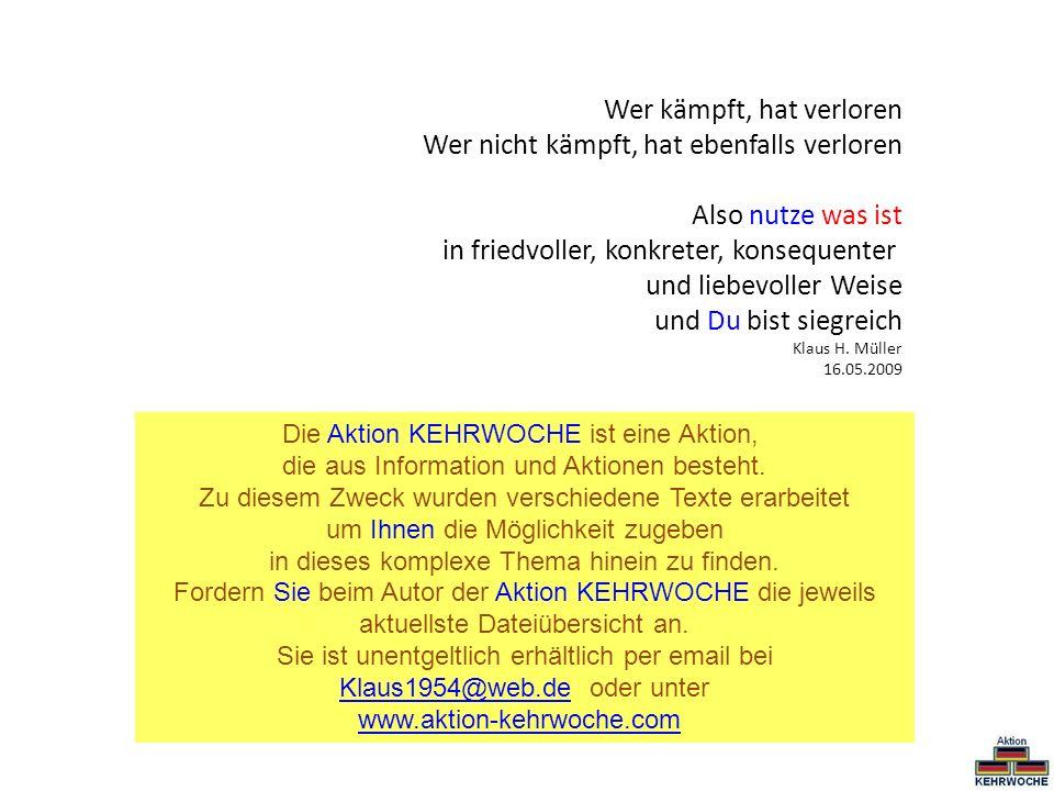Die Aktion KEHRWOCHE ist eine Aktion, die aus Information und Aktionen besteht. Zu diesem Zweck wurden verschiedene Texte erarbeitet um Ihnen die Mögl