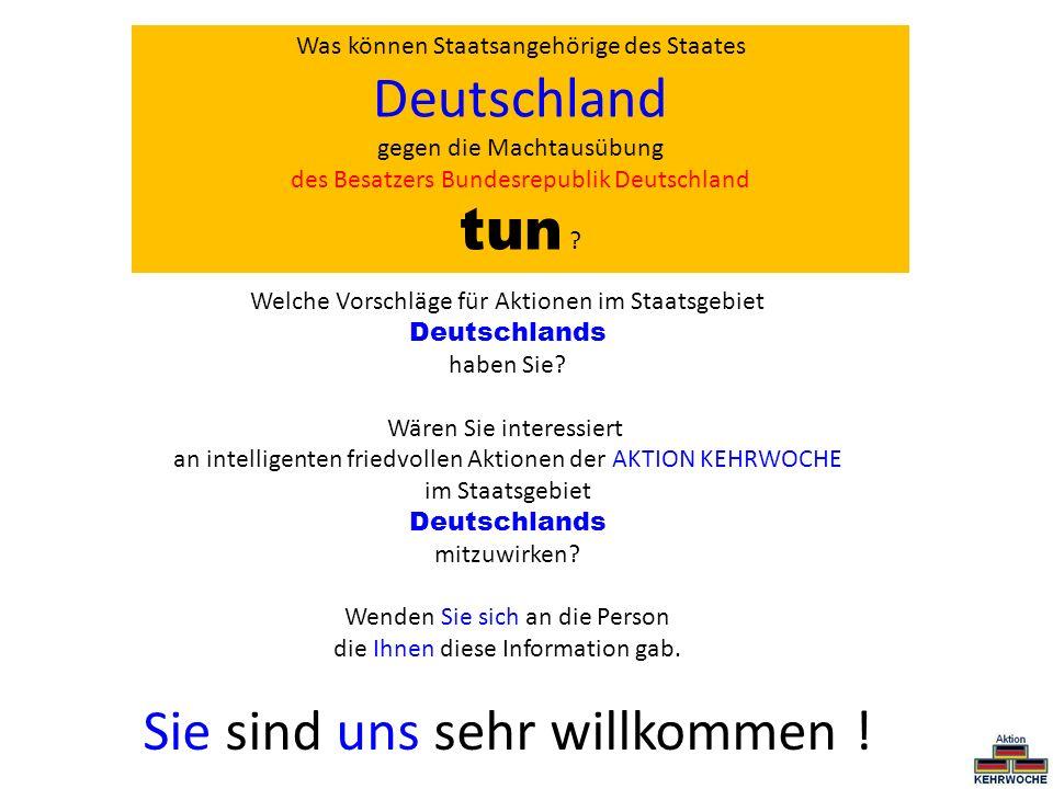 Was können Staatsangehörige des Staates Deutschland gegen die Machtausübung des Besatzers Bundesrepublik Deutschland tun ? Welche Vorschläge für Aktio
